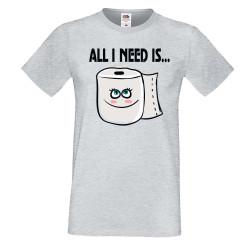 Мъжка тениска Корона вирус corona virus COVID-19 All I Need is Toilet Paper