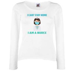 Дамска тениска Корона вирус corona virus COVID-19 I Can't Stay Home I'm a Nurce