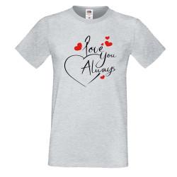 Мъжка тениска Свети Валентин Love You Always