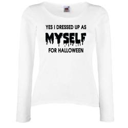 Дамска тениска Хелоуин I dressed up as myself HALLOWEEN