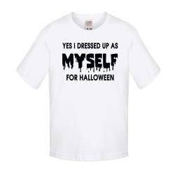 Детска тениска Хелоуин I dressed up as myself